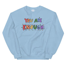 Load image into Gallery viewer, You Are Enough - Unisex Sweatshirt