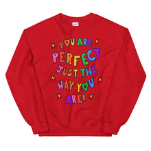 Load image into Gallery viewer, You Are Perfect Just The Way You Are! - Unisex Sweatshirt