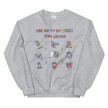Load image into Gallery viewer, Things To Do When You Are Sad - Unisex Sweatshirt