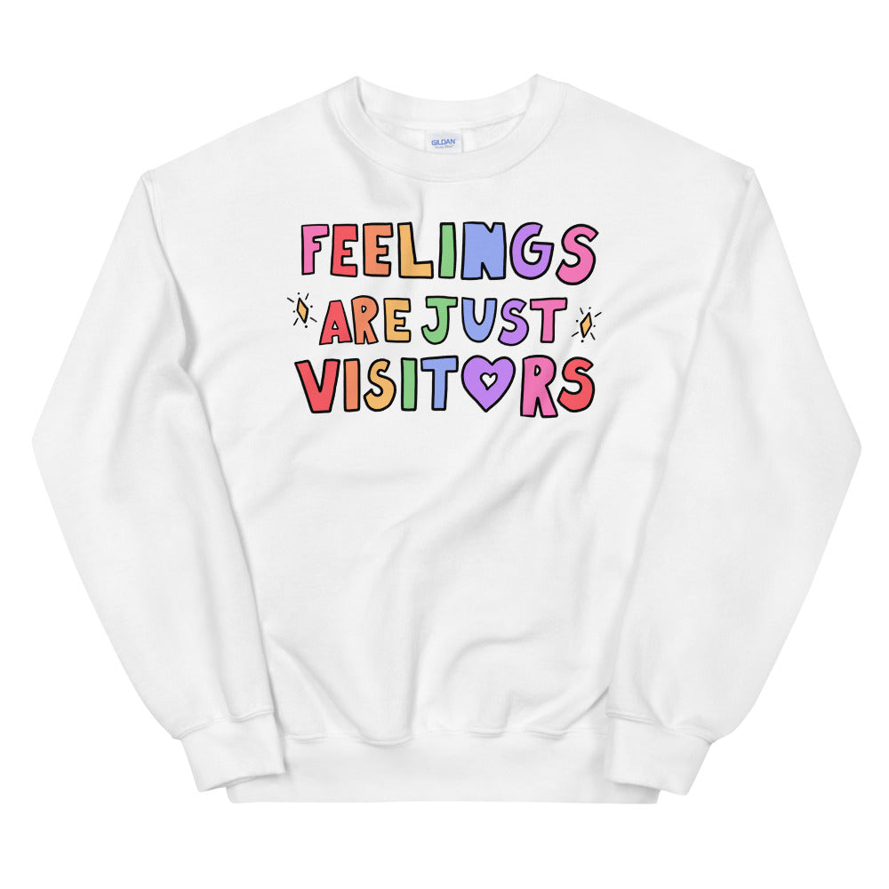 Feelings Are Just Visitors - Unisex Sweatshirt