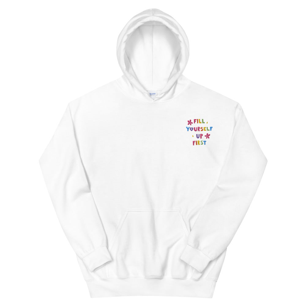 Fill Yourself Up First (Embroidered Edition) - Unisex Hoodie