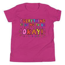 Load image into Gallery viewer, Everything Is Going To Be Okay! - Youth Short Sleeve T-Shirt