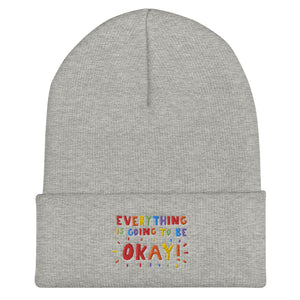 Everything Is Going To Be Okay! - Cuffed Beanie