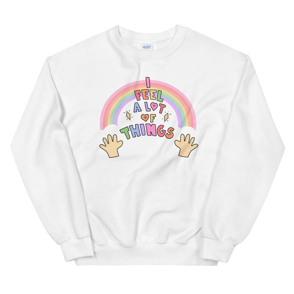 I Feel A lot Of Things - Unisex Sweatshirt