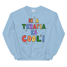 Load image into Gallery viewer, Ir A Terapia Es Cool! - Unisex Sweatshirt