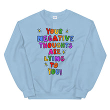 Load image into Gallery viewer, Your Negative Thoughts Are Lying To You - Unisex Sweatshirt