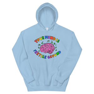 Your Mind Is Fertile Ground - Unisex Hoodie