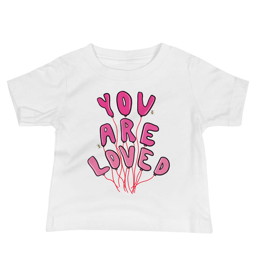 You Are Loved - Baby Tee