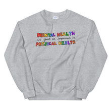 Load image into Gallery viewer, Mental Health Is Just As Important as Physical Health - Unisex Sweatshirt