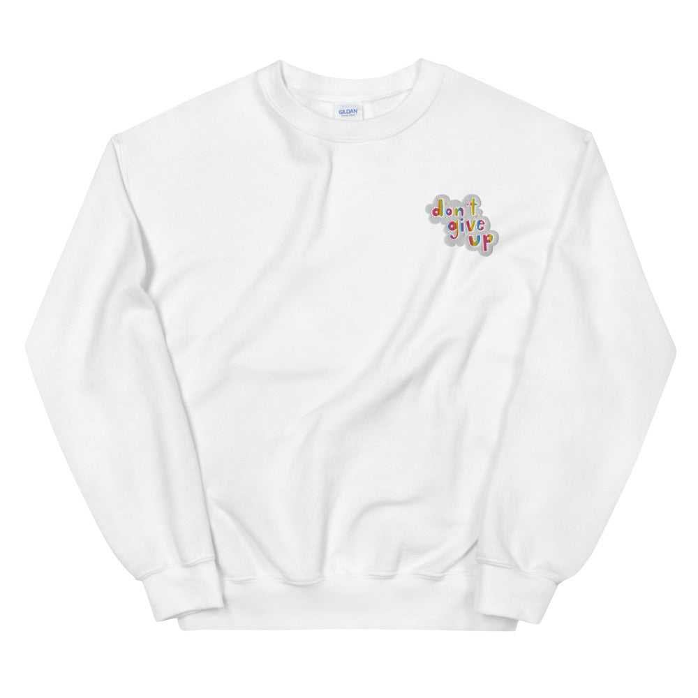 Don't Give Up (Embroidered Edition) - Unisex Sweatshirt