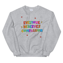 Load image into Gallery viewer, Everyone Deserves Compassion - Unisex Sweatshirt