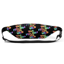 Load image into Gallery viewer, Your Feelings Are Valid (Black Edition) - Fanny Pack