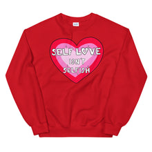 Load image into Gallery viewer, Self Love Isn't Selfish - Unisex Sweatshirt
