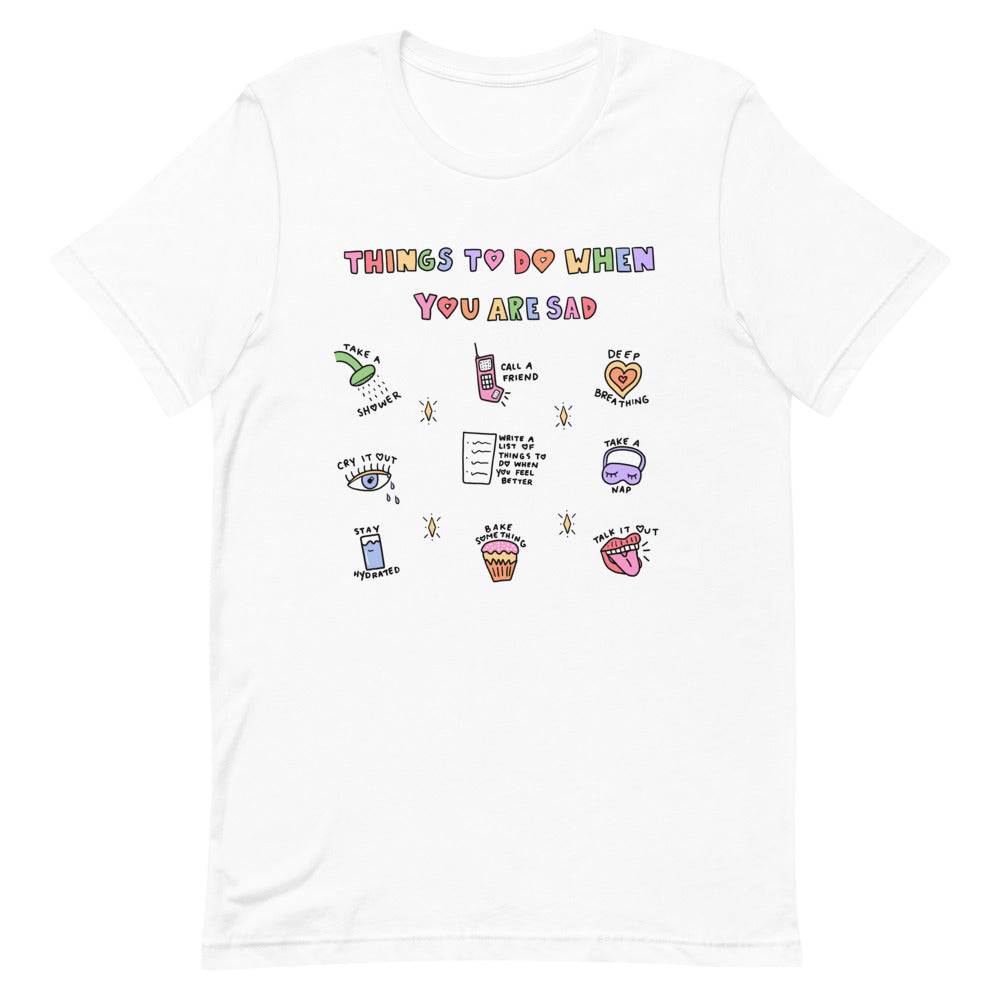 Things To Do When You Are Sad - Short-Sleeve Unisex T-Shirt