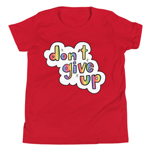 Don't Give Up - Youth Short Sleeve T-Shirt