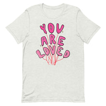 Load image into Gallery viewer, You Are Loved - Short-Sleeve Unisex T-Shirt
