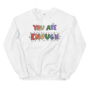 You Are Enough - Unisex Sweatshirt