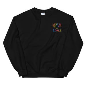 Going To Therapy Is Cool! (Embroidered Edition) - Unisex Sweatshirt