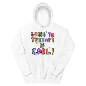Going To Therapy Is Cool! - Unisex Hoodie