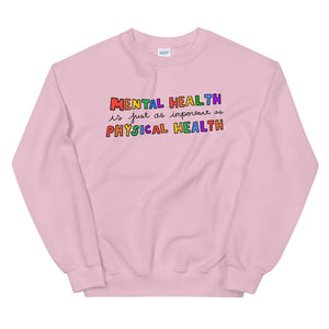 Mental Health Is Just As Important as Physical Health - Unisex Sweatshirt