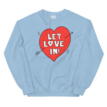 Load image into Gallery viewer, Let Love In! - Unisex Sweatshirt