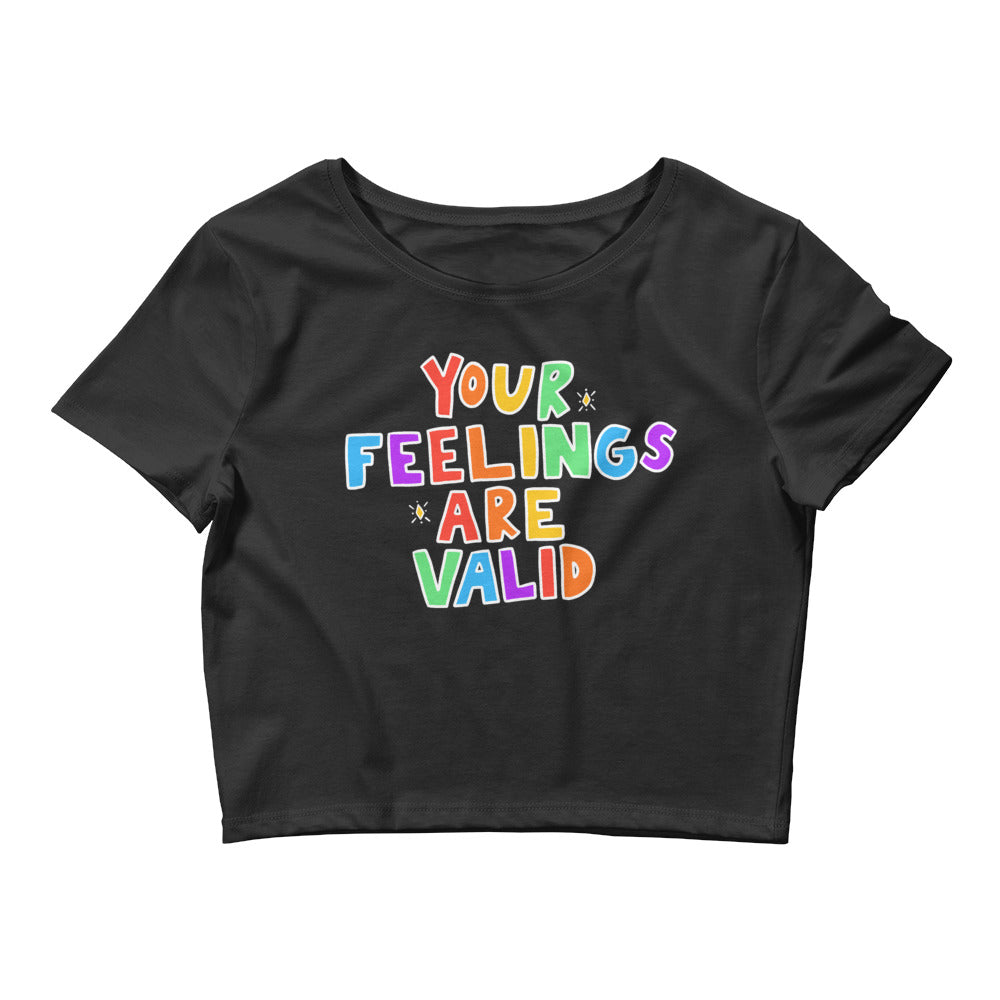 Your Feelings Are Valid (Black Edition) - Crop Tee