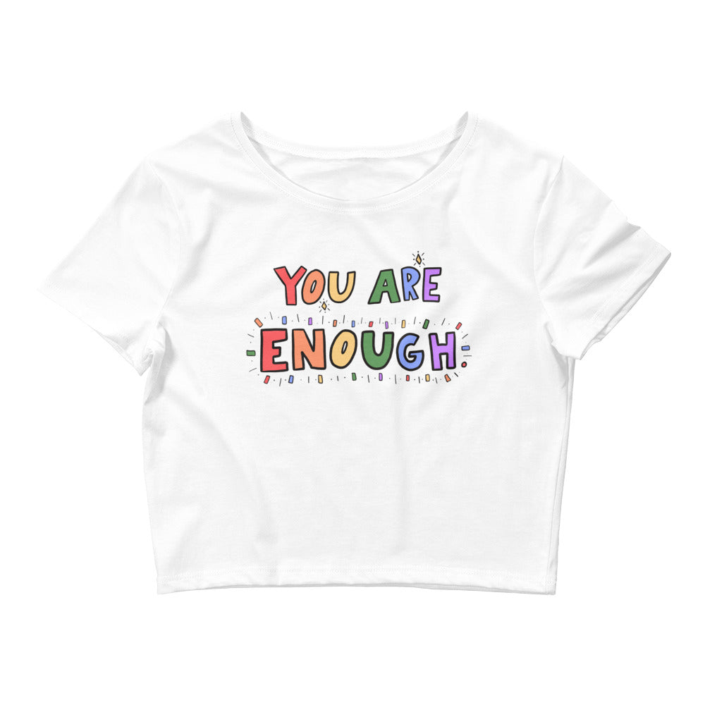 You Are Enough - Crop Tee