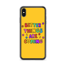 Load image into Gallery viewer, Better Things Are Coming - iPhone Case