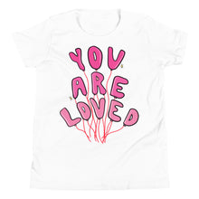 Load image into Gallery viewer, You Are Loved - Youth Short Sleeve T-Shirt
