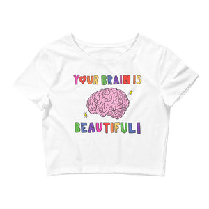 Your Brain Is Beautiful - Crop Tee