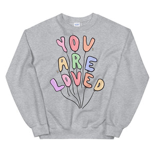 You Are Loved (Pastel Edition) - Unisex Sweatshirt