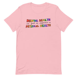 Mental Health Is Just As Important as Physical Health - Short-Sleeve Unisex T-Shirt