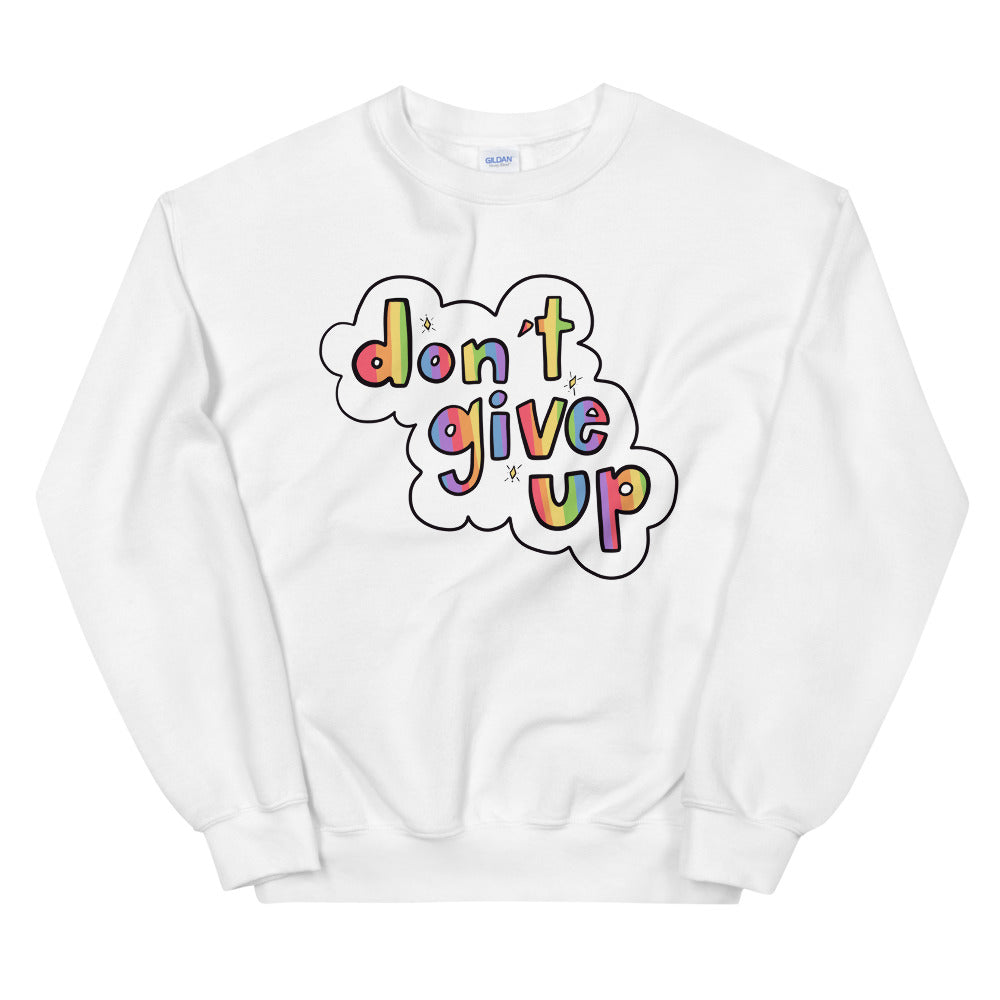 Don't Give Up - Unisex Sweatshirt