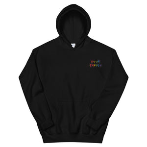 You Are Enough (Embroidered Edition) - Unisex Hoodie