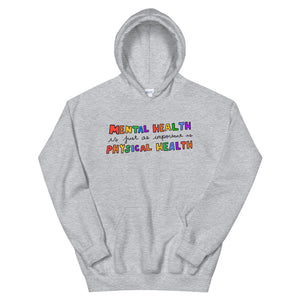 Mental Health Is Just As Important as Physical Health - Unisex Hoodie