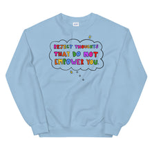 Load image into Gallery viewer, Reject Thoughts That Do Not Empower You - Unisex Sweatshirt