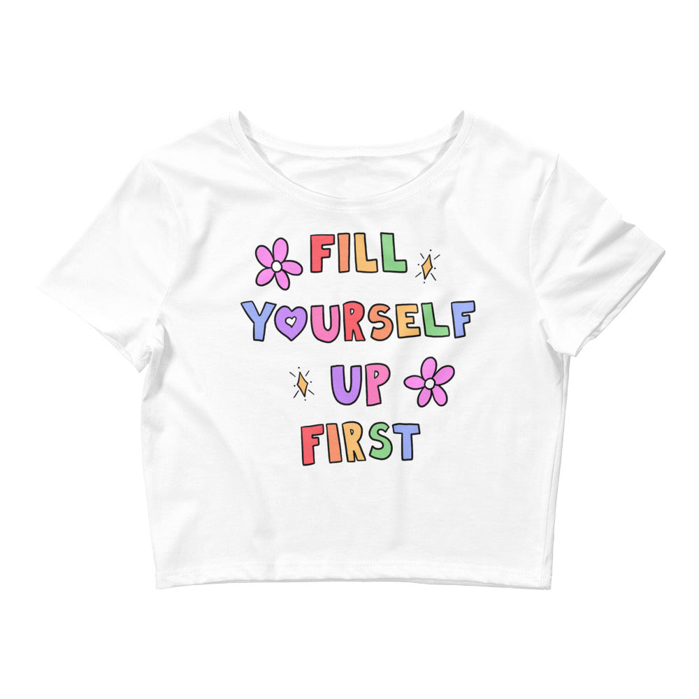 Fill Yourself Up First - Crop Tee