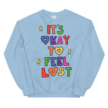 Load image into Gallery viewer, It's Okay To Feel Lost - Unisex Sweatshirt