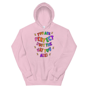 You Are Perfect Just The Way You Are! - Unisex Hoodie
