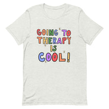 Load image into Gallery viewer, Going To Therapy Is Cool! - Short-Sleeve Unisex T-Shirt