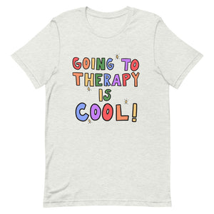 Going To Therapy Is Cool! - Short-Sleeve Unisex T-Shirt