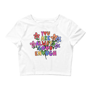 You Are Always Good Enough - Crop Tee