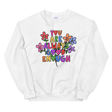 Load image into Gallery viewer, You Are Always Good Enough - Unisex Sweatshirt