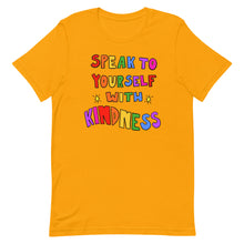 Load image into Gallery viewer, Speak To Yourself With Kindness - Short-Sleeve Unisex T-Shirt