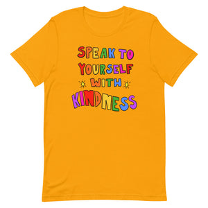 Speak To Yourself With Kindness - Short-Sleeve Unisex T-Shirt