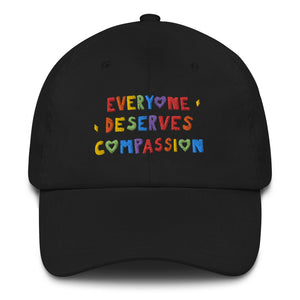 Everyone Deserves Compassion - Dad hat