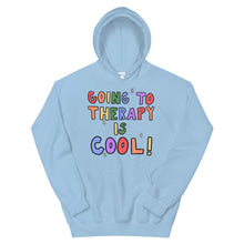 Load image into Gallery viewer, Going To Therapy Is Cool! - Unisex Hoodie
