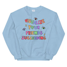 Load image into Gallery viewer, Visualize Your Friends Succeeding - Unisex Sweatshirt