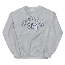 Load image into Gallery viewer, It's Okay To Cry - Unisex Sweatshirt