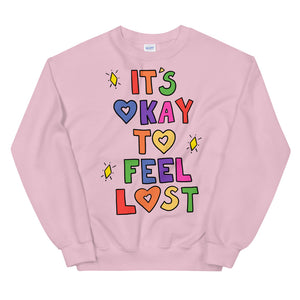 It's Okay To Feel Lost - Unisex Sweatshirt